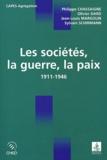 Philippe Chassaigne et Olivier Dard - Les sociétés, la guerre, la paix (1911-1946).