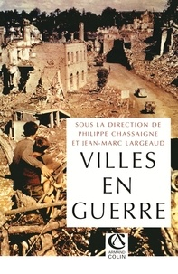 Philippe Chassaigne et Jean-Marc Largeaud - Les villes en guerre.