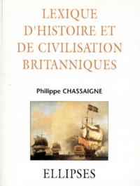 Philippe Chassaigne - Lexique d'histoire et de civilisation britanniques.