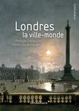 Philippe Chassaigne et Marie-Claude Esposito - Londres, la ville-monde.