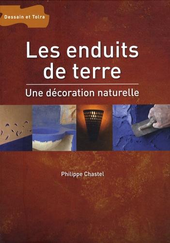 Philippe Chastel - Les enduits de terre.