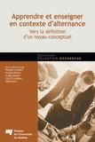 Philippe Chaubet et Mylène Leroux - Apprendre et enseigner en contexte d'alternance - Vers la définition d'un noyau conceptuel.