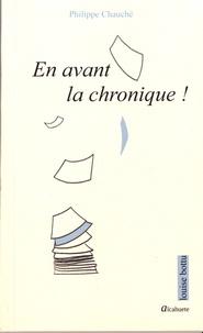 Philippe Chauché - En avant la chronique !.