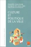Philippe Chaudoir et Jacques de Maillard - Culture et politique de la ville - Une évaluation.