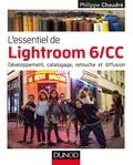 Philippe Chaudré - L'essentiel de Lightroom 6/CC - Développement, catalogage, retouche et diffusion.
