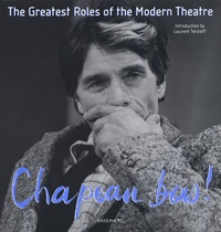 Collectif - Chapeau bas ! Tome 2, The Greatest Roles of the Moderne Theatre.