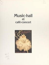 Philippe Chauveau et André Sallée - Music-hall et café-concert.