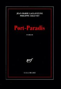 Philippe Chauvet et Jean-Marie Laclavetine - Port-Paradis.