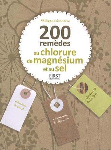 Philippe Chavanne - 200 remèdes au chlorure de magnésium et au sel.
