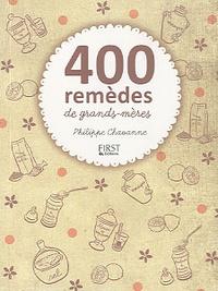 Philippe Chavanne - 400 remèdes de grands-mères.