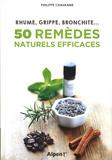 Philippe Chavanne - 50 remèdes naturels efficaces - Rhume, grippe, bronchite....