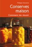 Philippe Chavanne - Conserves maison - Comment les réussir.