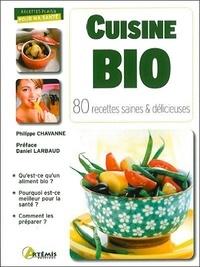 Philippe Chavanne - Cuisine bio - 80 recettes saines & délicieuses.
