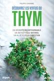 Philippe Chavanne - Découvrez les vertus du thym - Un aromate incontournable, un antiseptique naturel, un allié pour la digestion.