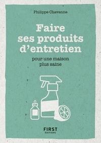 Philippe Chavanne - Faire ses produits d'entretien pour une maison plus saine.