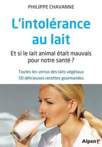 Lintolérance au lait - Et si le lait animal était mauvais pour notre santé ? Toutes les vertus des laits végétaux, 50 délicieuses recettes gourmandes.pdf