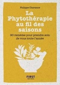 Philippe Chavanne - La phytothérapie au fil des saisons - 90 remèdes pour prendre soin de vous toute l'année.