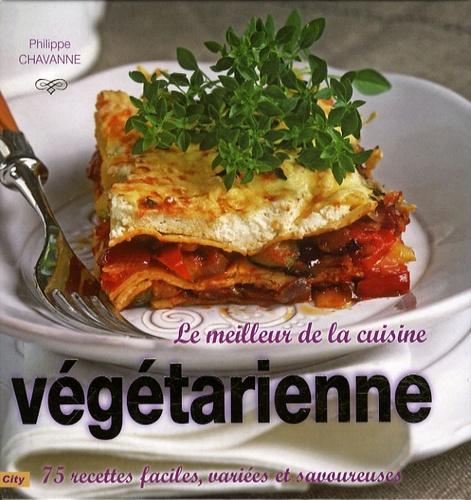 Philippe Chavanne - Le meilleur de la cuisine végétarienne.