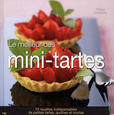 Philippe Chavanne - Le meilleur des mini-tartes.