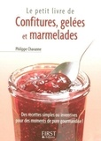 Philippe Chavanne - Le petit livre de confitures, gelées et marmelades.
