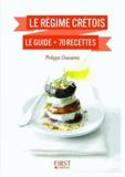 Philippe Chavanne - Le régime crétois - Le guide + 70 recettes.