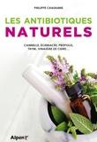 Philippe Chavanne - Les antibiotiques naturels - Cannelle, échinacée, propolis, thym, vinaigre de cidre....