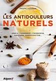 Philippe Chavanne - Les antidouleurs naturels - Huiles essentielles, plantes, épices, relaxation, méditation....