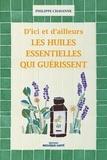 Philippe Chavanne - Les huiles essentielles qui guérissent.