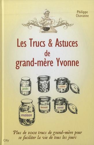 Philippe Chavanne - Les trucs et astuces de grand-mère Yvonne.