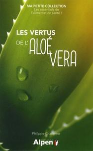 Philippe Chavanne - Les vertus de l'aloé vera.