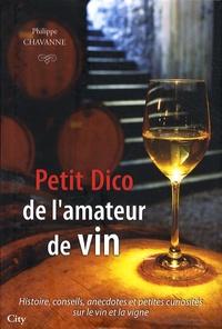 Philippe Chavanne - Petit Dico de l'amateur de vin.