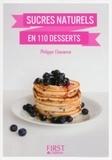 Philippe Chavanne - Petit Livre de - Desserts aux sucres naturels en 100 recettes.