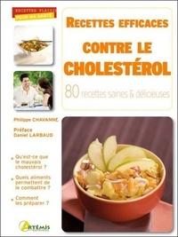 Philippe Chavanne - Recettes efficaces contre le cholestérol - 80 recettes saines & délicieuses.