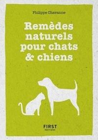 Remèdes naturels pour chiens & chats - Philippe Chavanne |