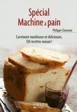 Philippe Chavanne - Spécial Machine à pain.