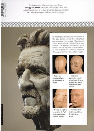 Modelage du corps humain. Pieds, mains, tête