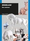 Philippe Chazot - Modelage - Des animaux.