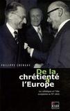 Philippe Chenaux - De la chrétienté à l'Europe - Les catholiques et l'idée européenne au XXe siècle.