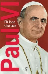 Philippe Chenaux - Paul VI - Le souverain éclairé.