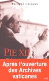 Philippe Chenaux - Pie XII - Diplomate et pasteur.