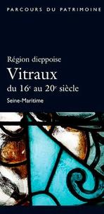 Philippe Chéron - Région dieppoise - Vitraux du 16e au 20e siècle.