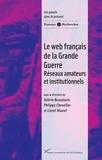 Philippe Chevallier et Lionel Maurel - Le web français de la Grande Guerre - Réseaux amateurs et institutionnels.