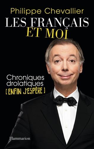 Les Français et moi. Chroniques drolatiques (enfin j'espère)