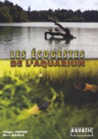 Philippe Chevoleau et Marc Maurin - Les écogestes de l'aquarium.