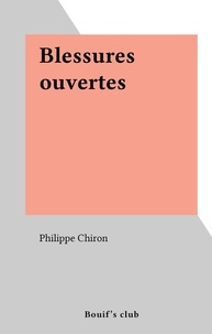 Philippe Chiron - Blessures ouvertes.