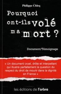 Philippe Chleq - Pourquoi ont-ils volé ma mort ?.