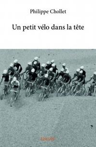 Philippe Chollet - Un petit vélo dans la tête.