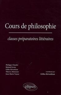 Philippe Choulet et Thierry Ménissier - Cours de philosophie - Classes préparatoires littéraires.