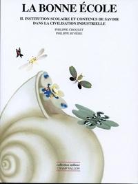 Philippe Choulet et Philippe Rivière - La bonne école - Tome 2, Institution scolaire et contenus de savoir dans la civilisation industrielle.