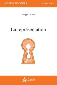 Télécharger des livres epub blackberry playbook La représentation par Philippe Choulet